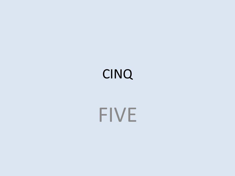 CINQ FIVE