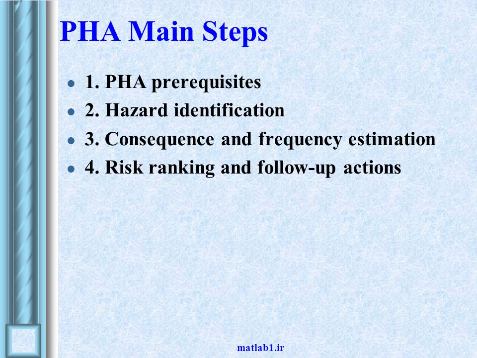 PHA Main Steps 1. PHA prerequisites 2. Hazard identification
