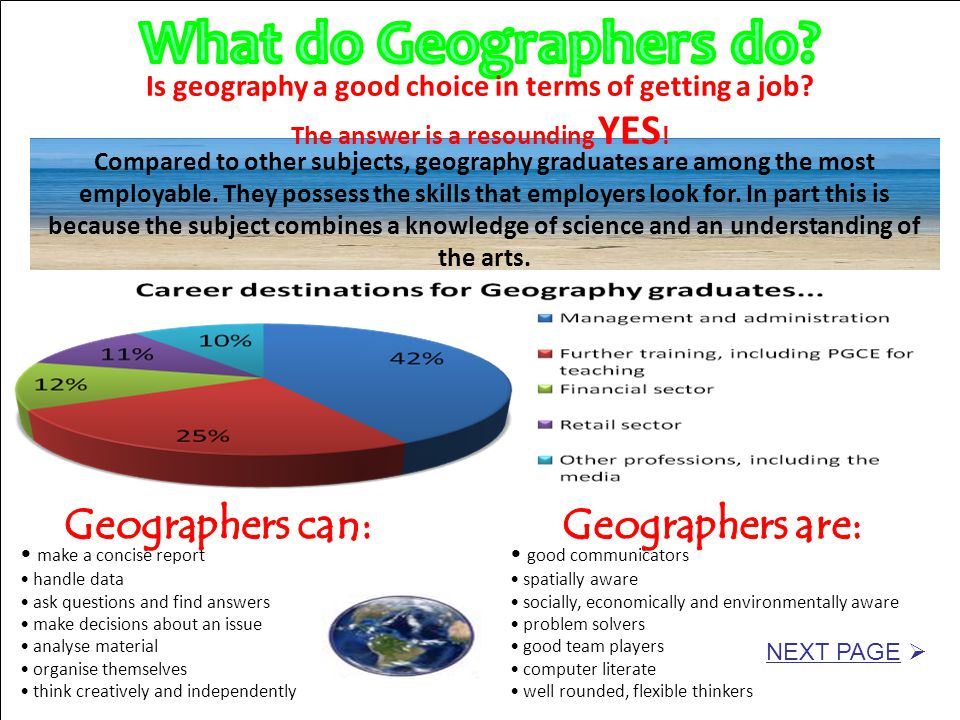 What do Geographers do Geographers can: Geographers are: