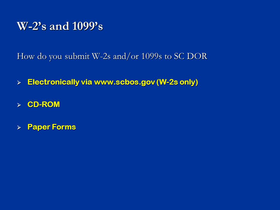 W-2's and 1099's How do you submit W-2s and/or 1099s to SC DOR