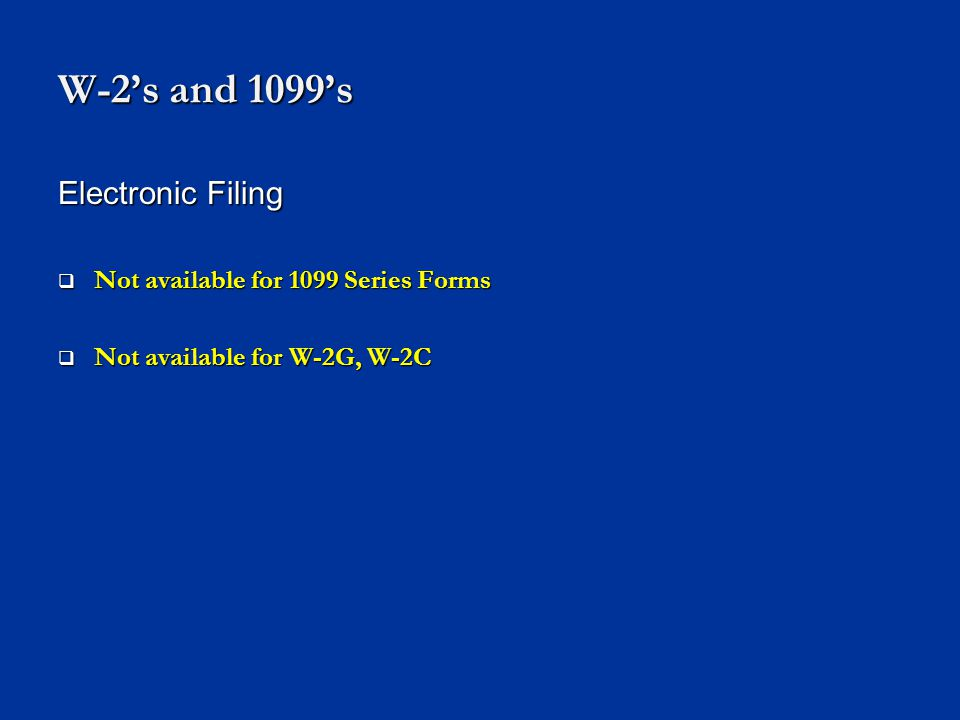 W-2's and 1099's Electronic Filing Not available for 1099 Series Forms