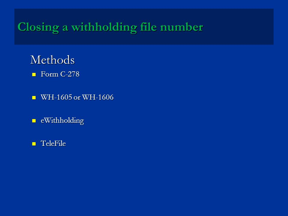Closing a withholding file number