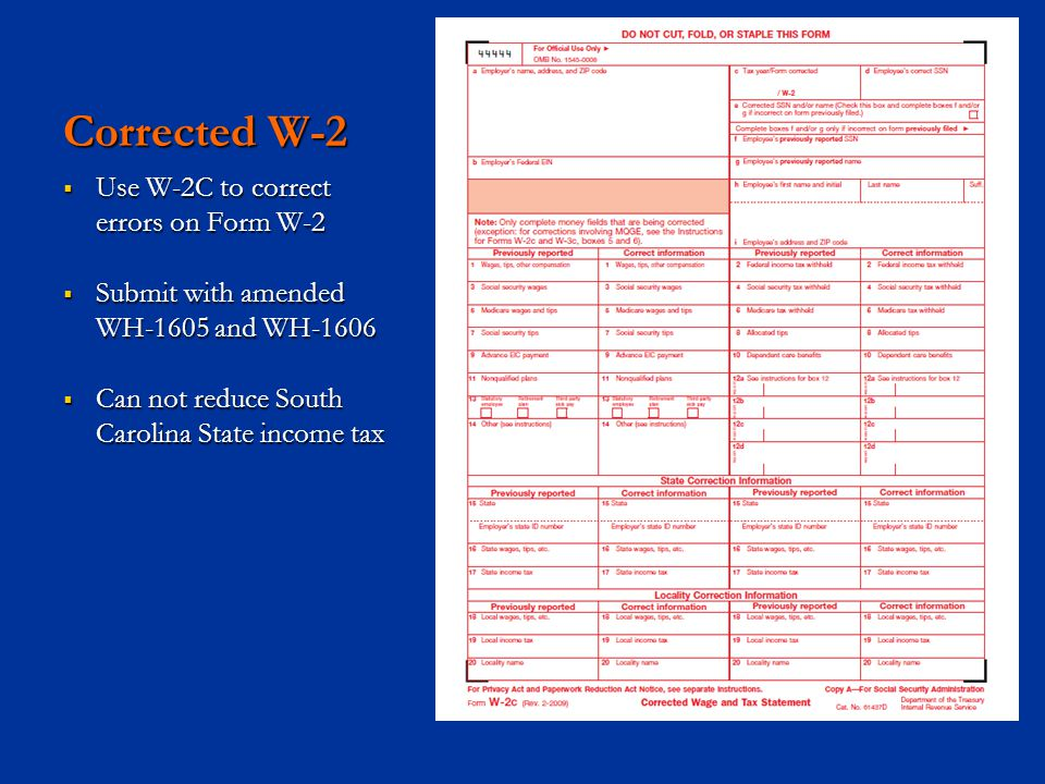 Corrected W-2 Use W-2C to correct errors on Form W-2