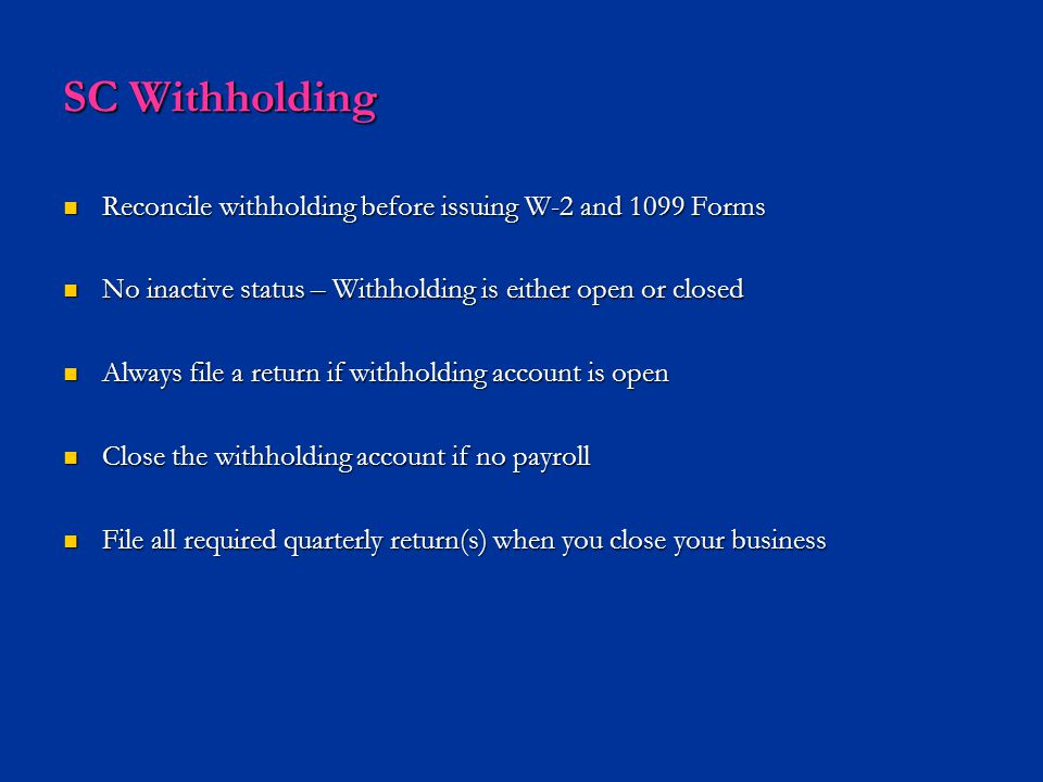 SC Withholding Reconcile withholding before issuing W-2 and 1099 Forms