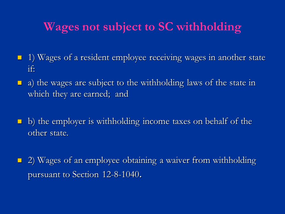 Wages not subject to SC withholding