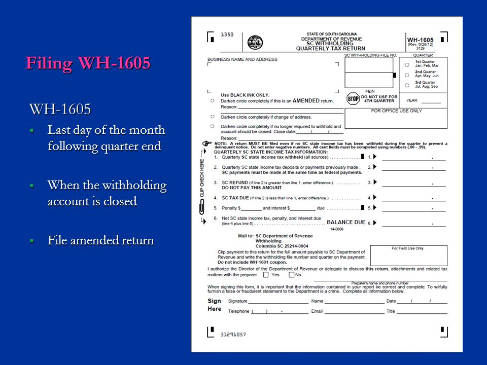 Filing WH-1605 WH-1605 Last day of the month following quarter end