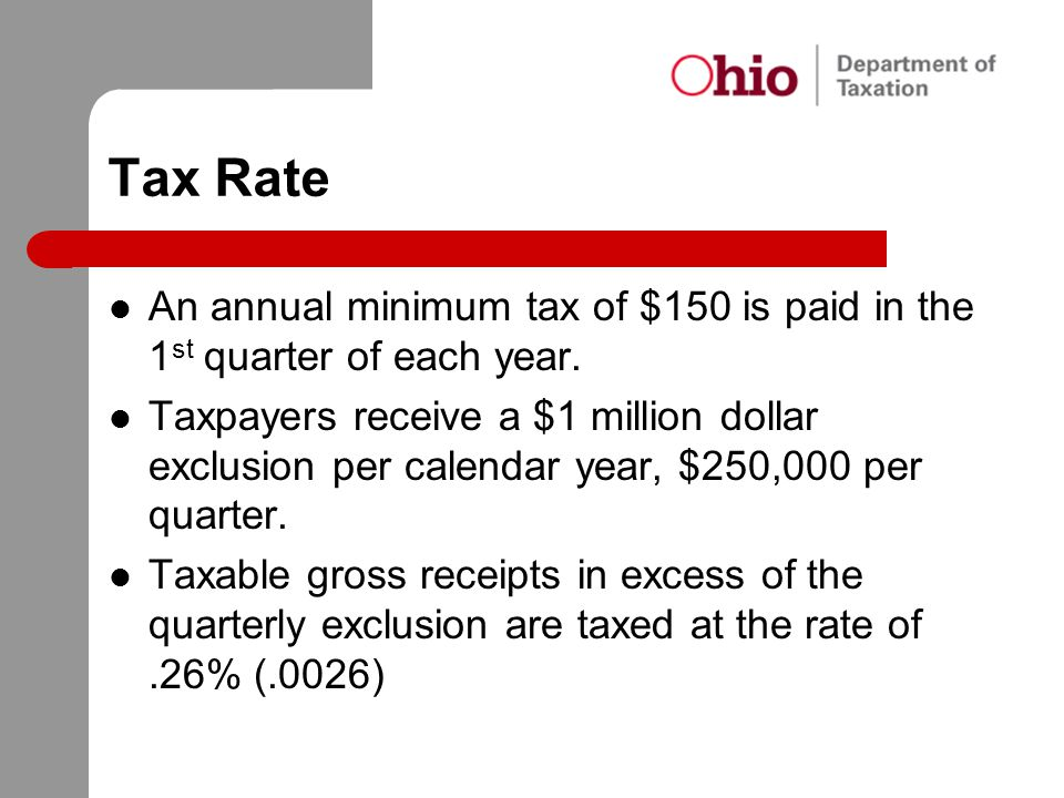 Tax Rate An annual minimum tax of $150 is paid in the 1st quarter of each year.