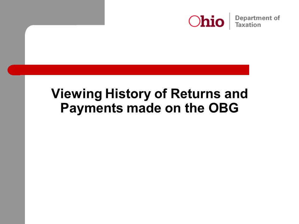Viewing History of Returns and Payments made on the OBG