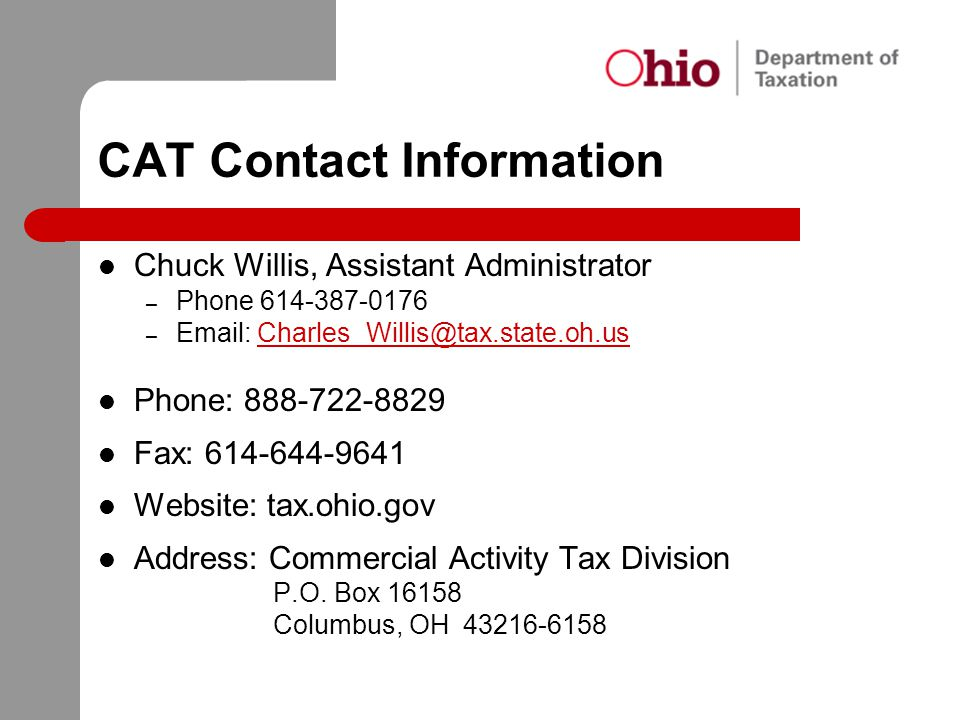 CAT Contact Information Chuck Willis, Assistant Administrator. Phone 614-387-0176. Email: Charles_Willis@tax.state.oh.us.