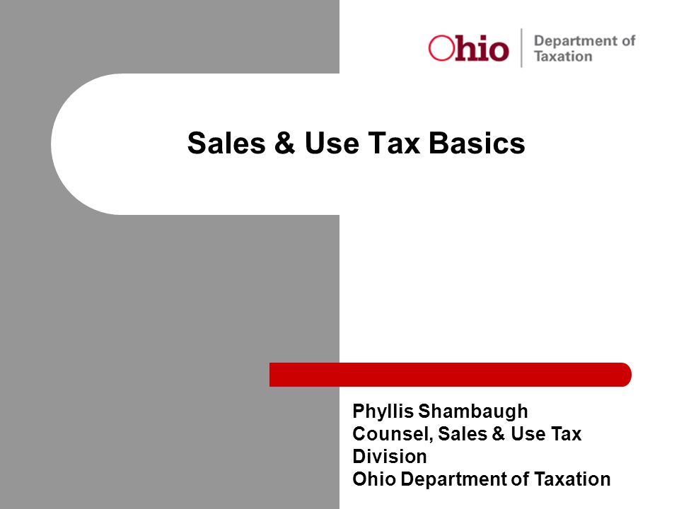 Sales & Use Tax Basics Phyllis Shambaugh