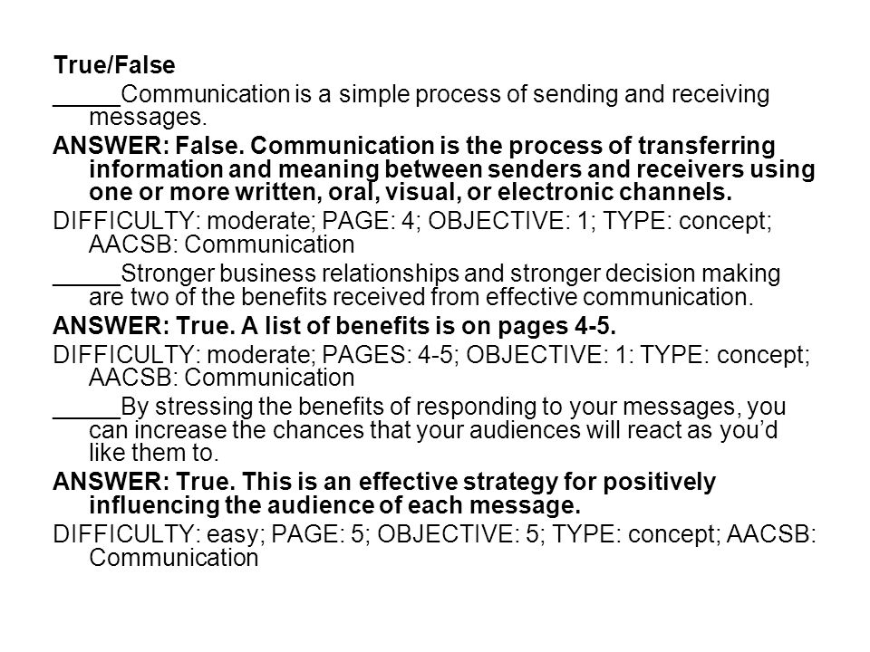 True/False _____Communication is a simple process of sending and receiving messages.