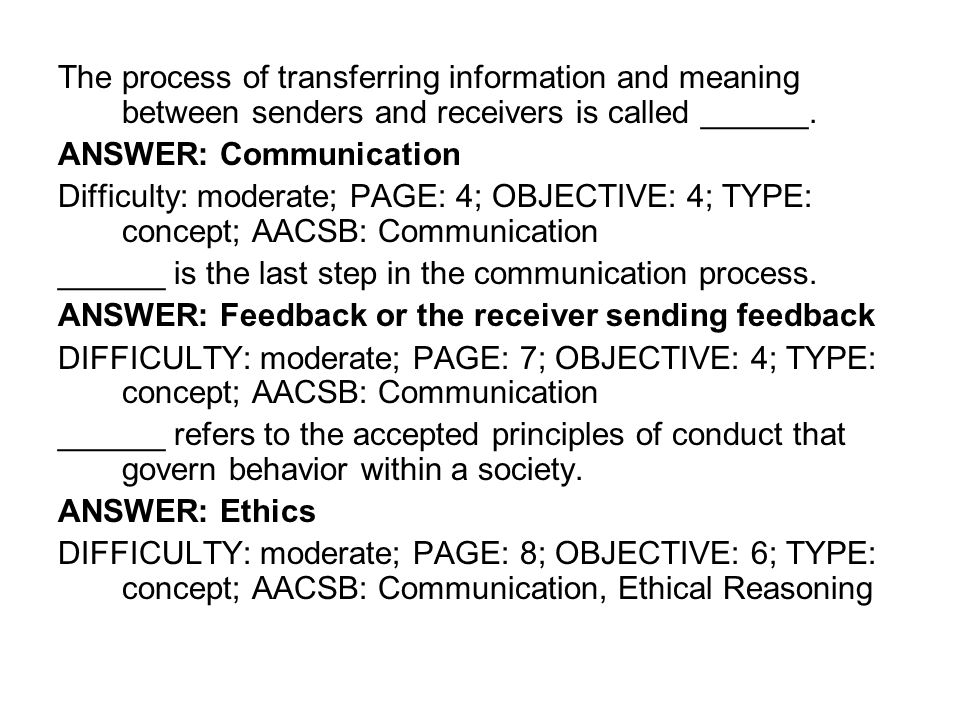 The process of transferring information and meaning between senders and receivers is called ______.