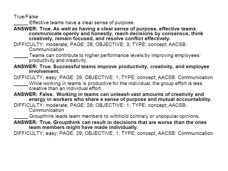 True/False _____ Effective teams have a clear sense of purpose.