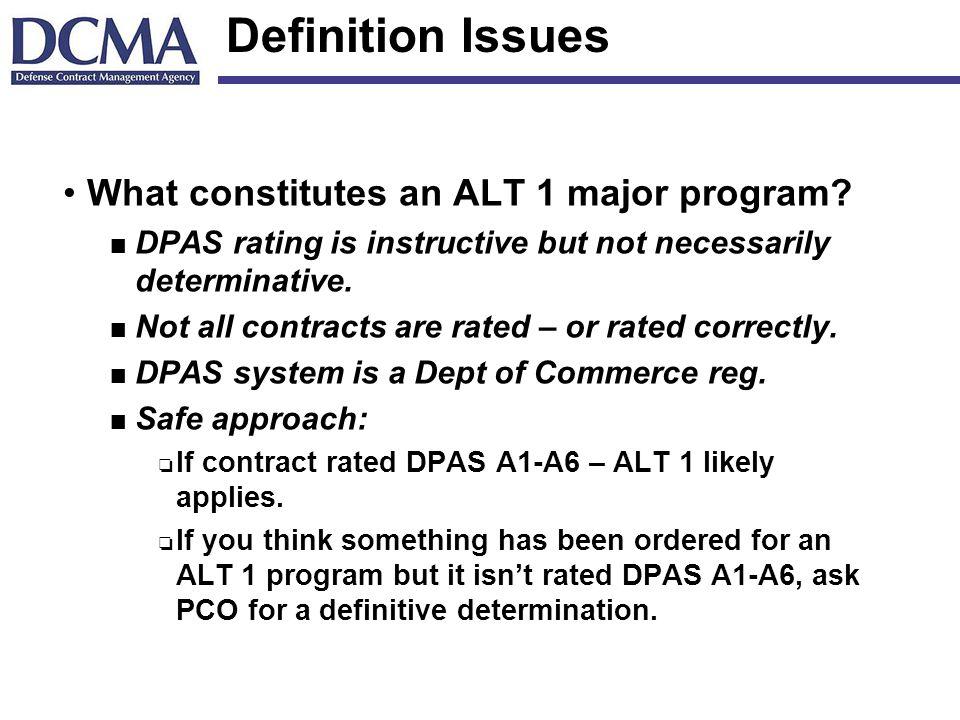 Definition Issues What constitutes an ALT 1 major program