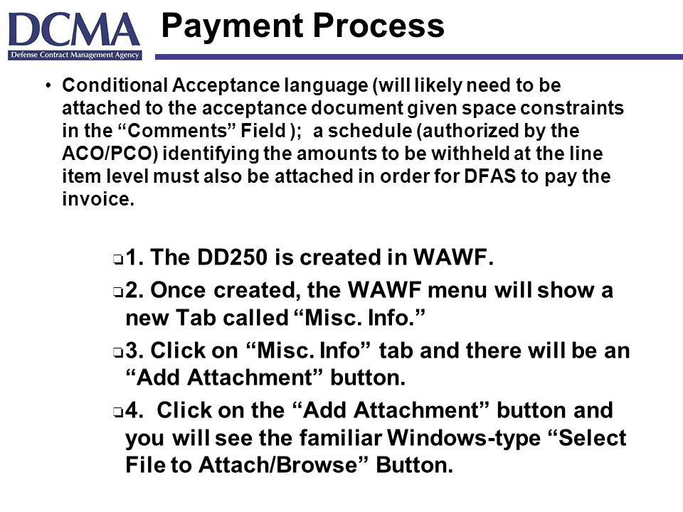 Payment Process 1. The DD250 is created in WAWF.