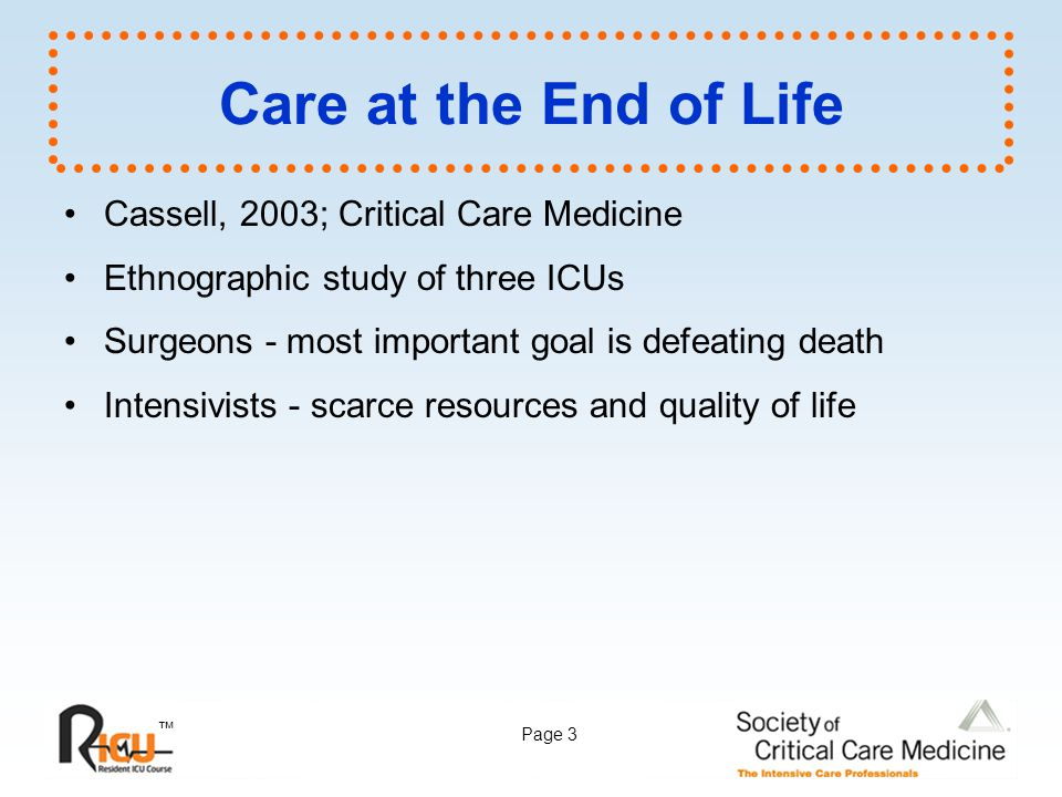 Care at the End of Life Cassell, 2003; Critical Care Medicine