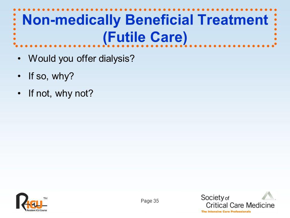 Non-medically Beneficial Treatment (Futile Care)