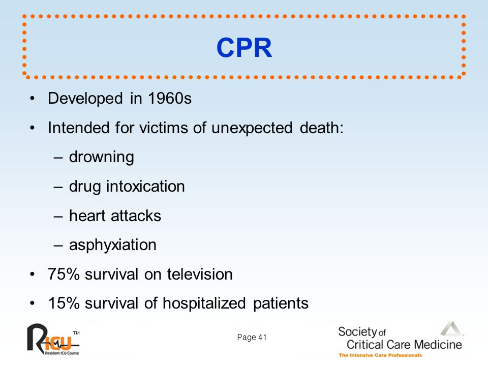 CPR Developed in 1960s Intended for victims of unexpected death:
