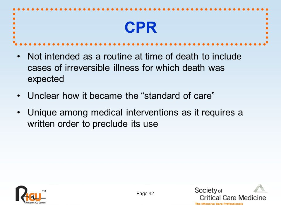 CPR Not intended as a routine at time of death to include cases of irreversible illness for which death was expected.