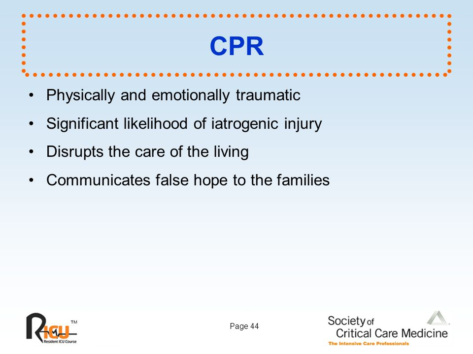 CPR Physically and emotionally traumatic