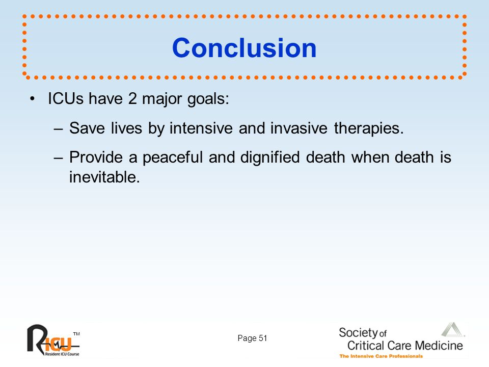 Conclusion ICUs have 2 major goals: