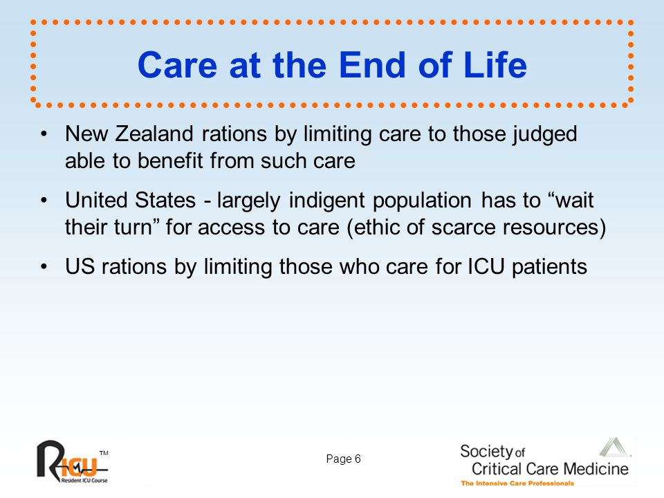 Care at the End of Life New Zealand rations by limiting care to those judged able to benefit from such care.