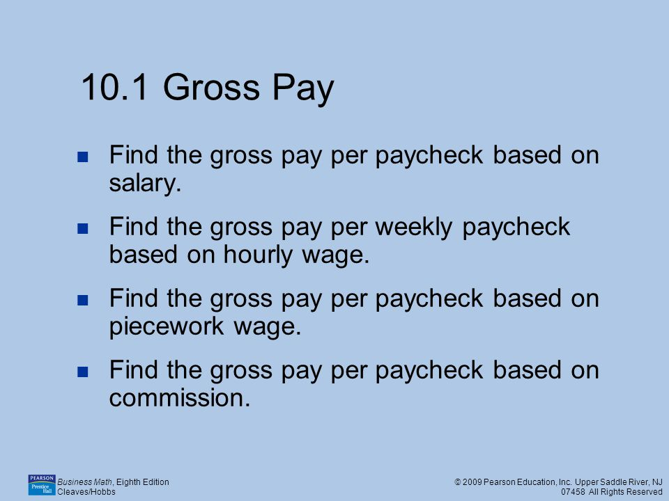 10.1 Gross Pay Find the gross pay per paycheck based on salary.