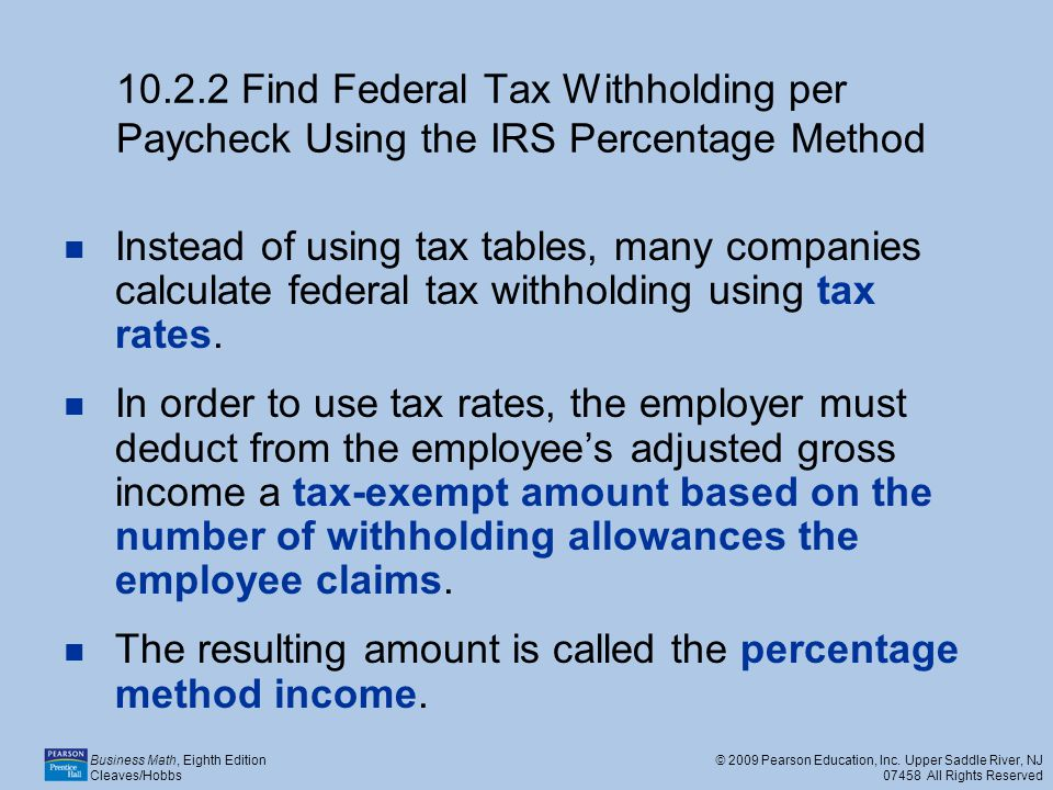 10.2.2 Find Federal Tax Withholding per Paycheck Using the IRS Percentage Method