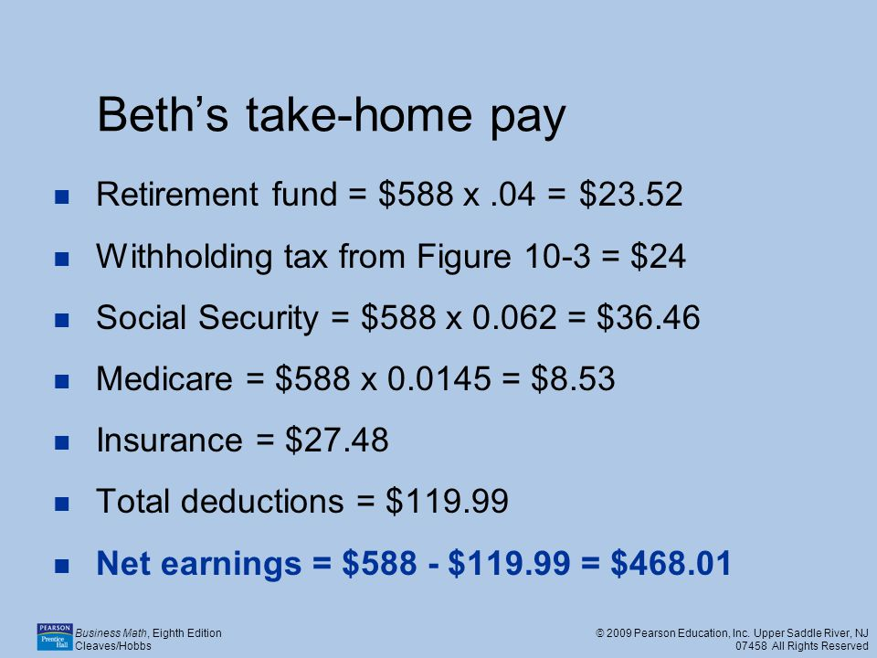 Beth's take-home pay Retirement fund = $588 x .04 = $23.52