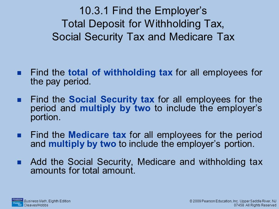10.3.1 Find the Employer's Total Deposit for Withholding Tax, Social Security Tax and Medicare Tax
