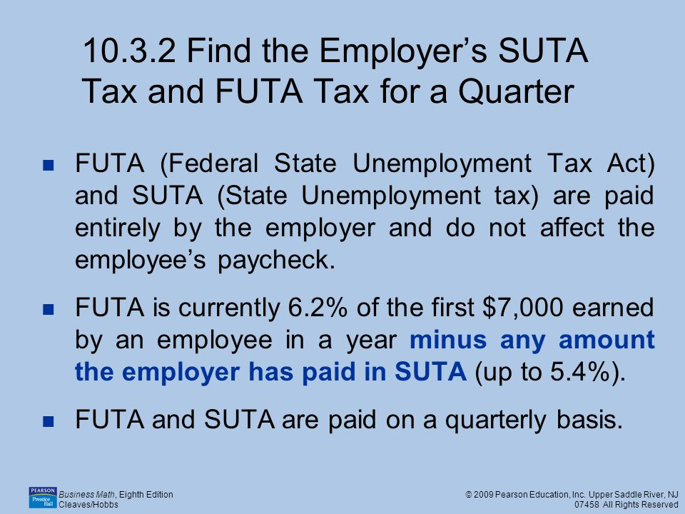 10.3.2 Find the Employer's SUTA Tax and FUTA Tax for a Quarter
