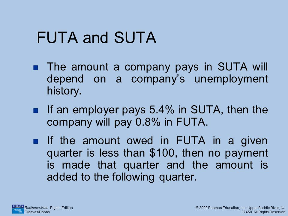FUTA and SUTA The amount a company pays in SUTA will depend on a company's unemployment history.