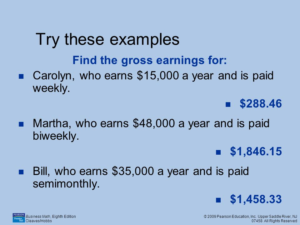 Find the gross earnings for: