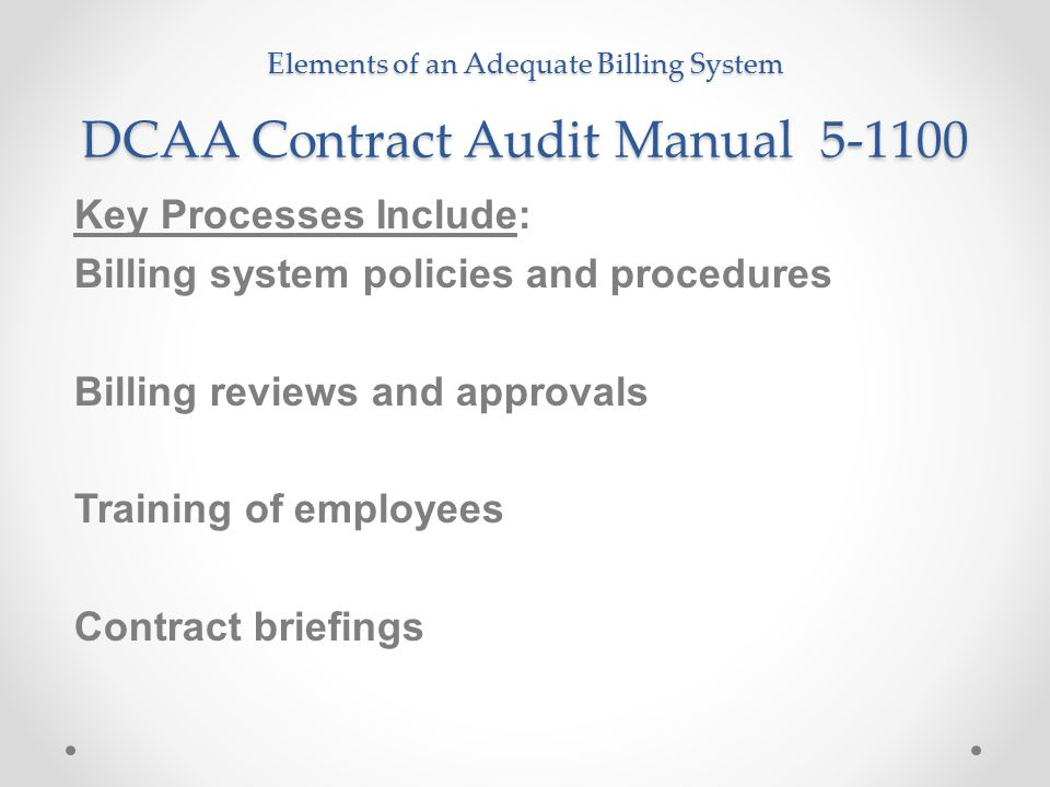 Key Processes Include: Billing system policies and procedures