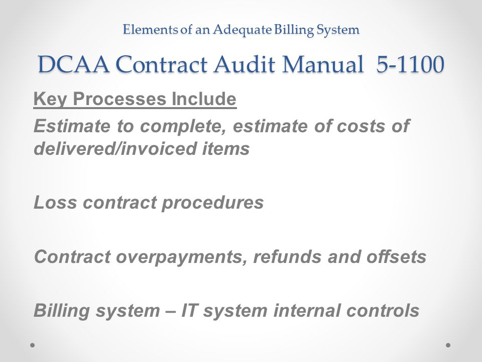 Elements of an Adequate Billing System DCAA Contract Audit Manual 5-1100