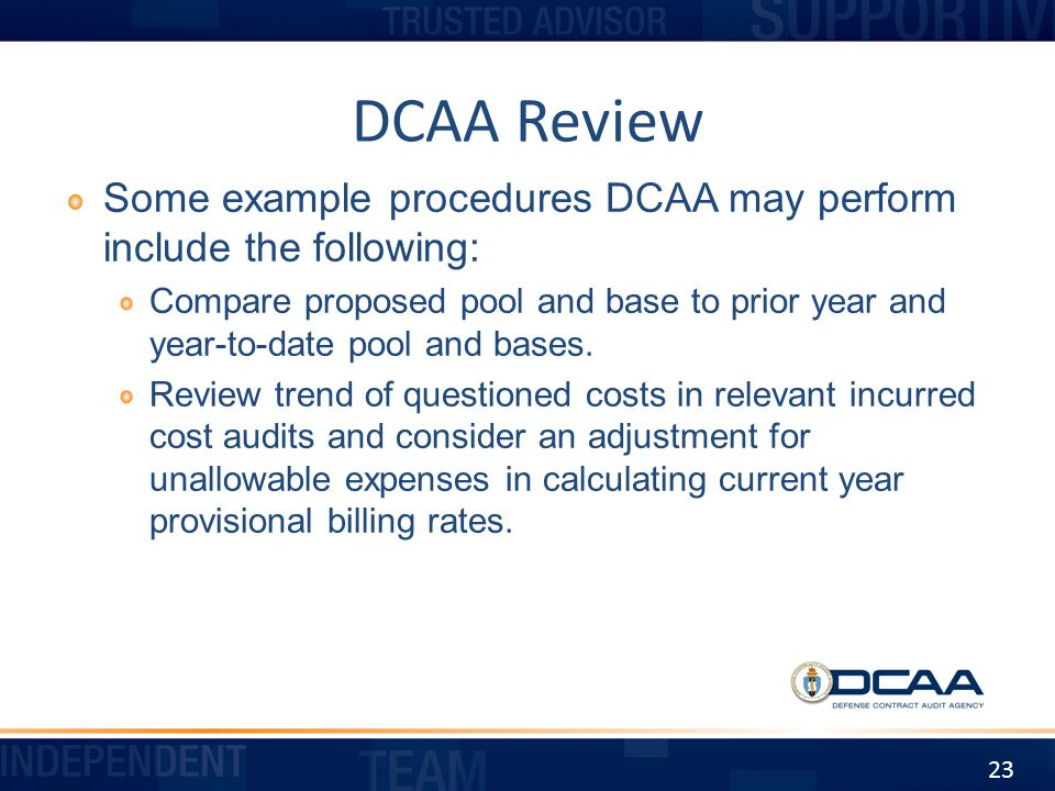 DCAA Review Some example procedures DCAA may perform include the following: