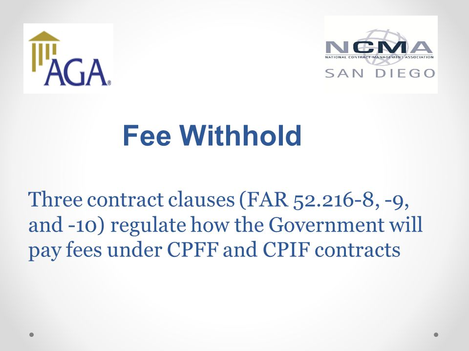 Fee Withhold Three contract clauses (FAR 52
