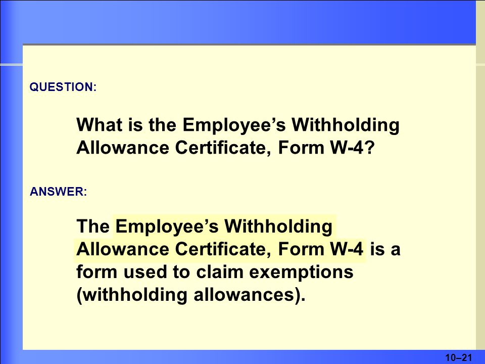 What is the Employee's Withholding Allowance Certificate, Form W-4
