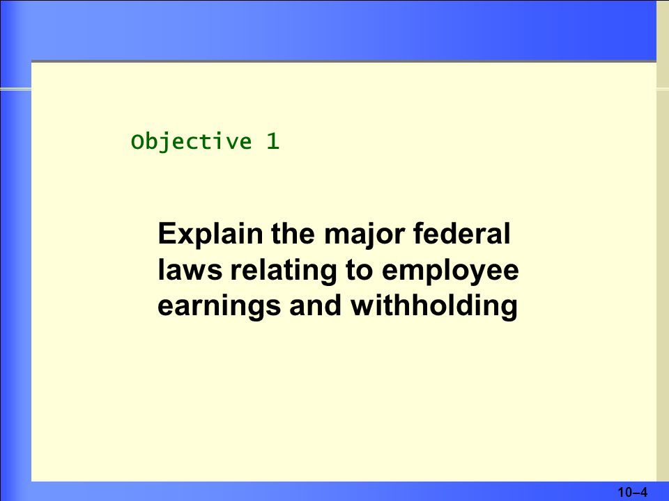 Explain the major federal laws relating to employee