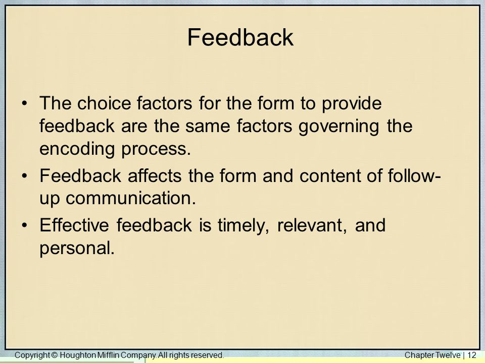 Feedback The choice factors for the form to provide feedback are the same factors governing the encoding process.