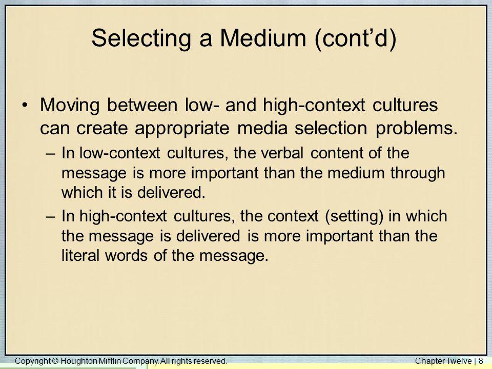 Selecting a Medium (cont'd)