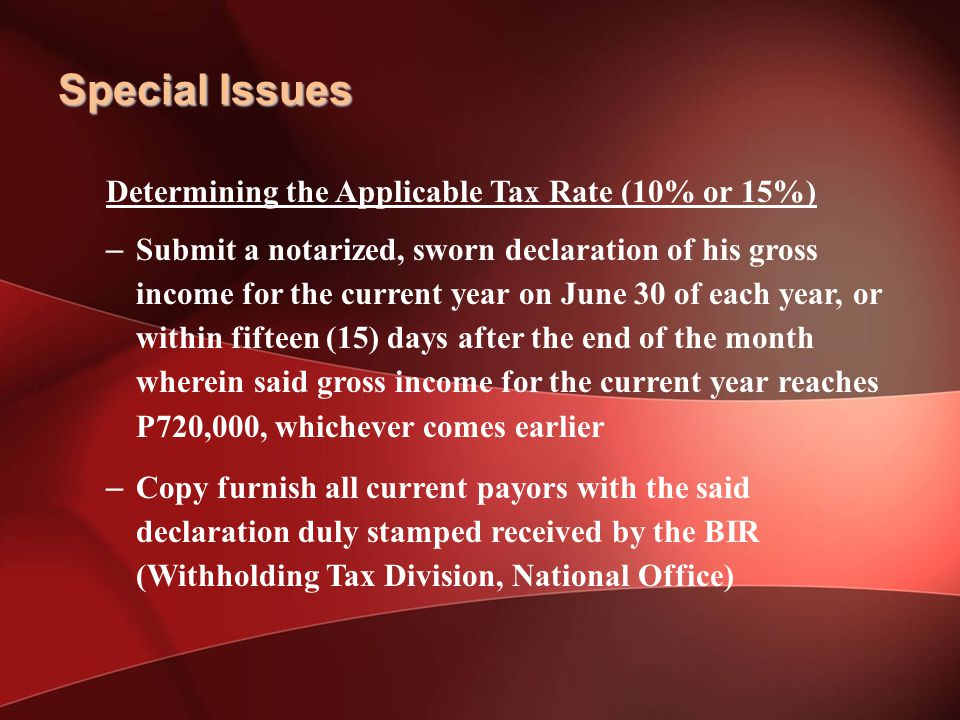 Special Issues Determining the Applicable Tax Rate (10% or 15%)