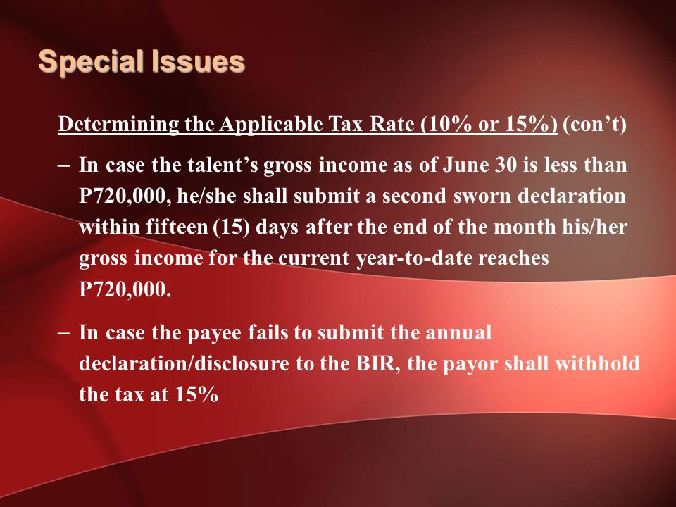 Special Issues Determining the Applicable Tax Rate (10% or 15%) (con't)