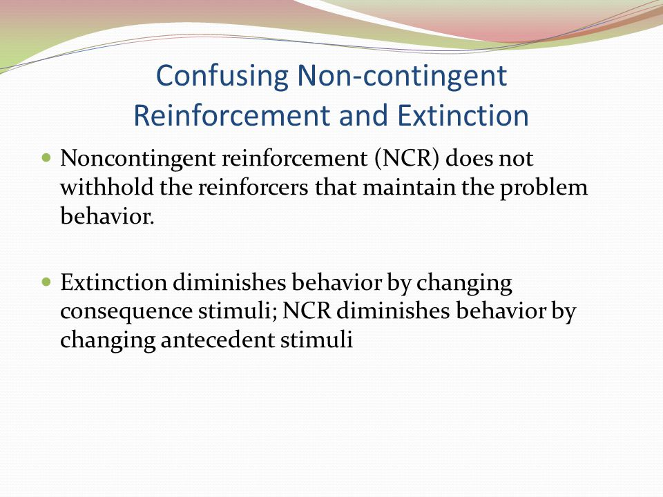 Confusing Non-contingent Reinforcement and Extinction