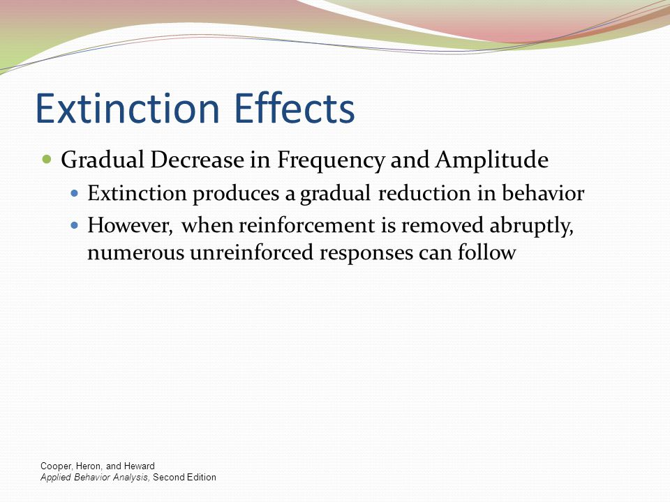 Extinction Effects Gradual Decrease in Frequency and Amplitude