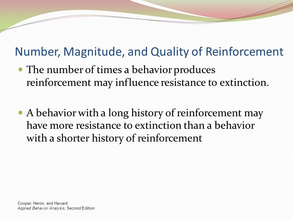 Number, Magnitude, and Quality of Reinforcement