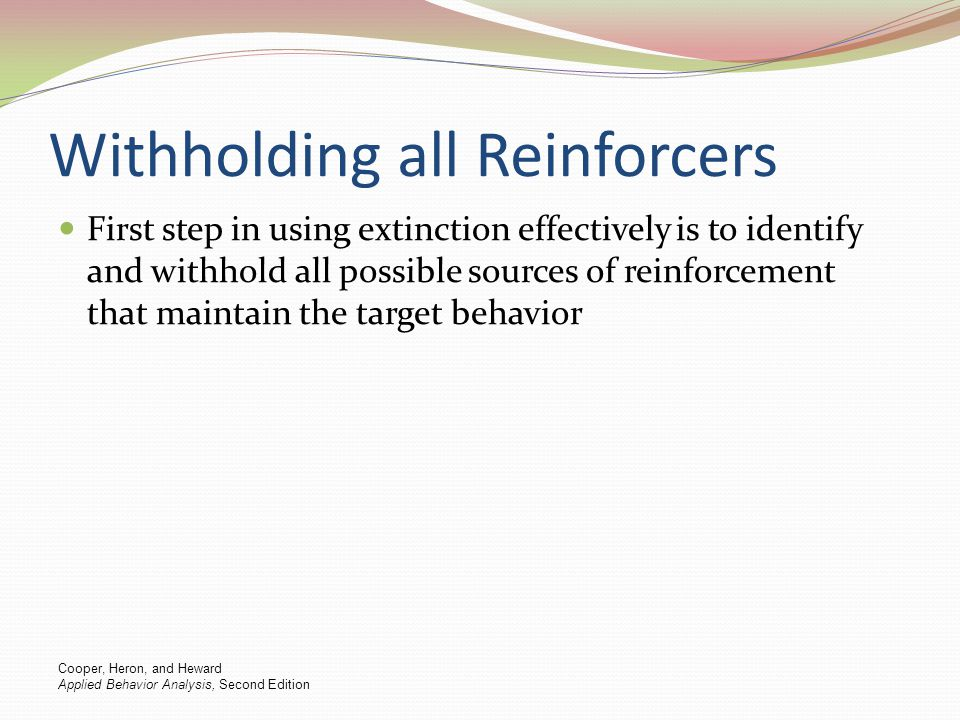 Withholding all Reinforcers
