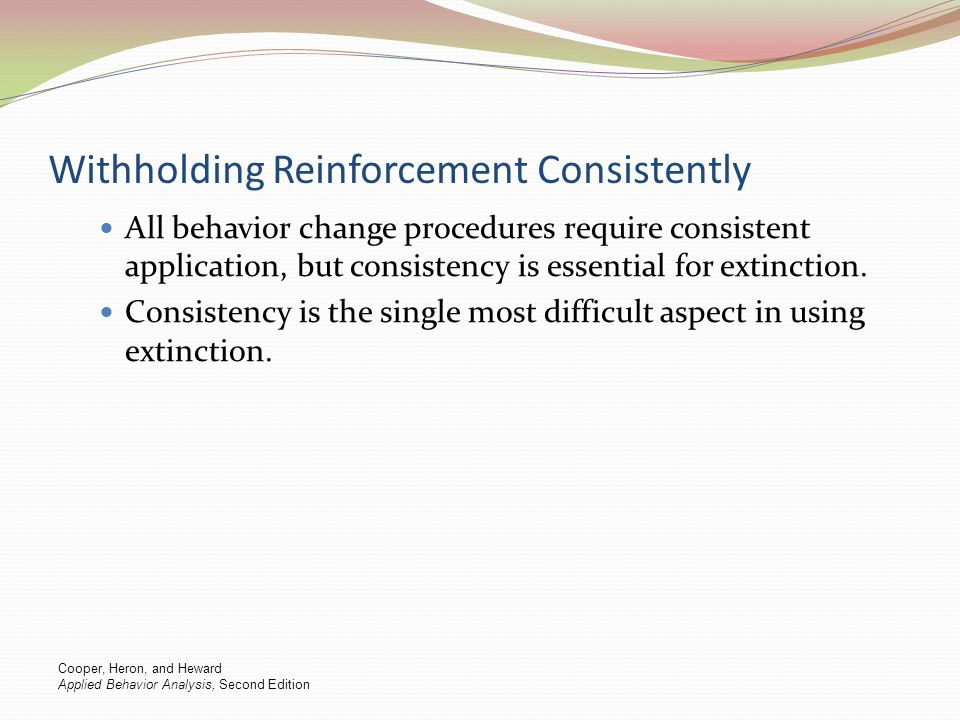 Withholding Reinforcement Consistently