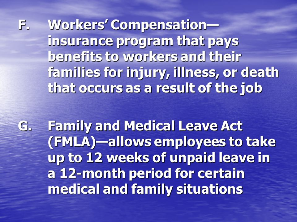F. Workers' Compensation—. insurance program that pays