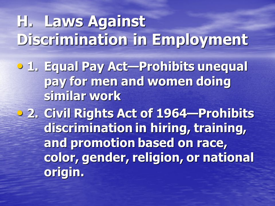 H. Laws Against Discrimination in Employment